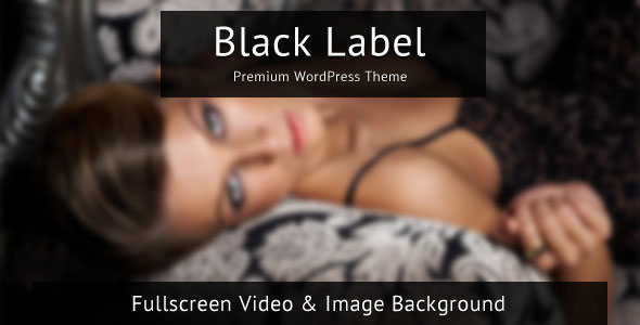 Black Label - Fullscreen Video & Image Themeforest WP